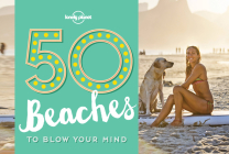 50 Beaches to Blow Your Mind (50...to Blow Your Mind) Cover Image