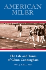 American Miler: The Life and Times of Glenn Cunningham Cover Image