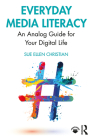 Everyday Media Literacy: An Analog Guide for Your Digital Life Cover Image