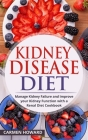 Kidney Disease Diet: Manage Kidney Failure and Improve your Kidney Function with a Renal Diet Cookbook Cover Image