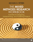 The Mixed Methods Research Workbook: Activities for Designing, Implementing, and Publishing Projects Cover Image