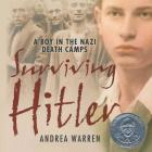 Surviving Hitler Lib/E: A Boy in the Nazi Death Camps Cover Image