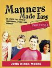 Manners Made Easy for Teens: 10 Steps to a Life of Confidence, Poise, and Respect Cover Image