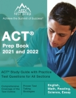 ACT Prep Book 2021 and 2022: ACT Study Guide with Practice Test Questions for All Sections [English, Math, Reading, Science, Essay] Cover Image