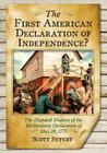 The First American Declaration of Independence?: The Disputed History of the Mecklenburg Declaration of May 20, 1775 Cover Image