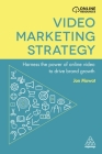 Video Marketing Strategy: Harness the Power of Online Video to Drive Brand Growth Cover Image