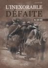 L'Inexorable Defaite: Mai-Juin 1940 Cover Image