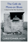 The Cafe de Move-on Blues: In Search of the New South Africa Cover Image