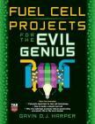 Fuel Cell Projects for the Evil Genius Cover Image