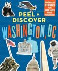 Peel + Discover: Washington, DC Cover Image