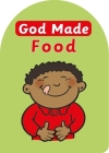 God Made Food (God Made (Christian Focus)) Cover Image