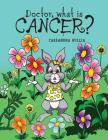 Doctor, what is Cancer? Cover Image