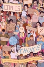 Comics for Choice: Illustrated Abortion Stories, History, and Politics Cover Image