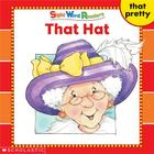 Sight Word Readers: That Hat (Sight Word Library) Cover Image