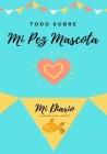 Todo Sobre Mi Pez Mascota: Mi Diario Nuestra Vida Juntos Cover Image