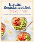 Insulin Resistance Diet for Beginners: The Complete Guide to Reverse Insulin Resistance & Manage Weight Cover Image