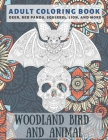 Woodland Bird and Animal - Adult Coloring Book - Deer, Red panda, Squirrel, Lion, and more Cover Image