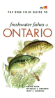 The ROM Field Guide to Freshwater Fishes of Ontario Cover Image