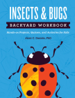 Insects & Bugs Backyard Workbook: Hands-On Projects, Quizzes, and Activities for Kids Cover Image