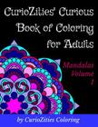 CurioZities' Curious Book of Coloring for Adults: Mandalas Volume 1 Cover Image