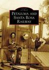 Petaluma and Santa Rosa Railway (Images of Rail) Cover Image