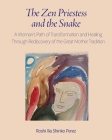 The Zen Priestess and the Snake: A Woman's Path of Transformation and Healing Through Rediscovery of the Great Mother Tradition Cover Image