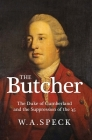 The Butcher: The Duke of Cumberland and the Suppression of the '45 (Second Edition) Cover Image