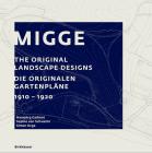 Migge: The Original Landscape Designs Die Originalen Gartenpläne 1910-1920 Cover Image