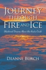 Journey Through Fire and Ice: Shattered Dreams Above the Arctic Circle Cover Image