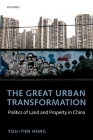 The Great Urban Transformation: Politics of Land and Property in China Cover Image