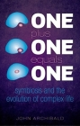 One Plus One Equals One: Symbiosis and the Evolution of Complex Life Cover Image