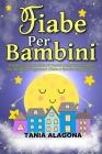 Fiabe Per Bambini: Una Raccolta Inedita Di Storie Della Buonanotte Per Bambini Sognatori (fiabe e favole con morale) Cover Image