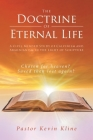 The Doctrine of Eternal Life: A Civil-Minded Study of Calvinism and Arminianism in the Light of Scripture Cover Image