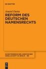 Reform Des Deutschen Namensrechts (Schriftenreihe der Juristischen Gesellschaft Zu Berlin #198) Cover Image