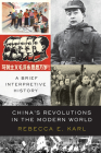 China's Revolutions in the Modern World: A Brief Interpretive History Cover Image