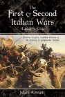 The First and Second Italian Wars, 1494-1504: Fearless Knights, Ruthless Princes and the Coming of Gunpowder Armies Cover Image
