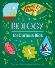 Biology for Curious Kids: Discover the Wondrous Living World! Cover Image