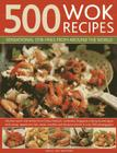 500 Wok Recipes: Sensational Stir-Fries from Around the World Cover Image