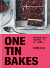 One Tin Bakes: Sweet and simple traybakes, pies, bars and buns Cover Image