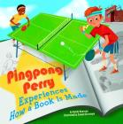 Pingpong Perry Experiences How a Book Is Made (In the Library) Cover Image