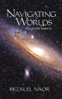 Navigating Worlds: Collected Essays Vol. 2 (2006-2020) Cover Image
