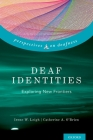 Deaf Identities: Exploring New Frontiers (Perspectives on Deafness) Cover Image