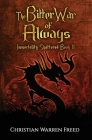 The Bitter War of Always: Immortality Shattered Book II Cover Image