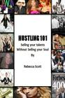 Hustling 101: Selling your Talents without Selling your Soul Cover Image