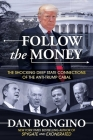 Follow the Money: The Shocking Deep State Connections of the Anti-Trump Cabal Cover Image