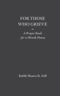 For Those Who Grieve: A Prayer Book for a Shivah House Cover Image