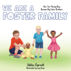 We Are a Foster Family: How Two Young Boys Became Foster Brothers Cover Image
