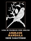 Livre de coloriage pour adultes - Gros caractères - Animaux Mandala Cover Image