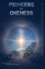 Pioneers of Oneness: The science and spirituality of UFOs and the Space Brothers Cover Image