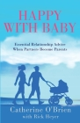 Happy With Baby: Essential Relationship Advice When Partners Become Parents Cover Image
